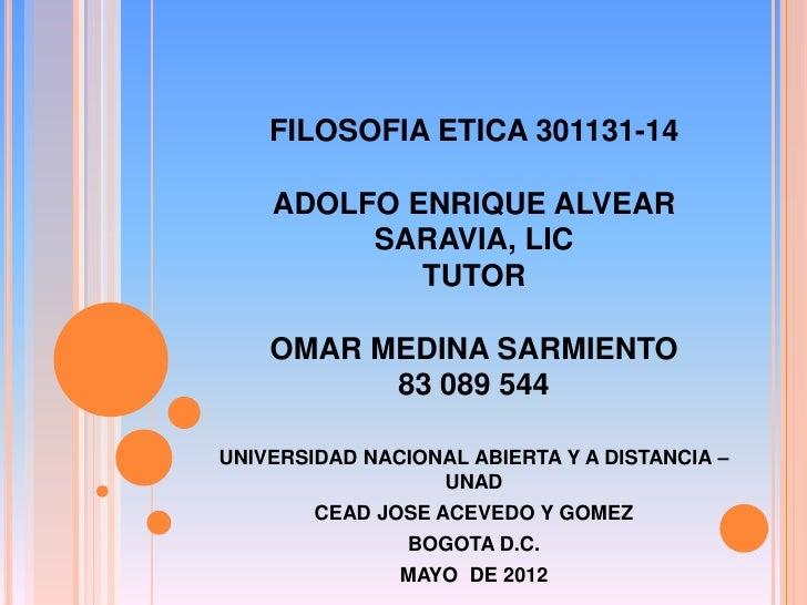 FILOSOFIA ETICA 301131-14    ADOLFO ENRIQUE ALVEAR         SARAVIA, LIC            TUTOR    OMAR MEDINA SARMIENTO         ...