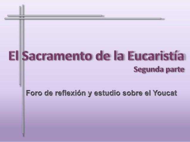 Sacramento: Eucaristía 2-3
