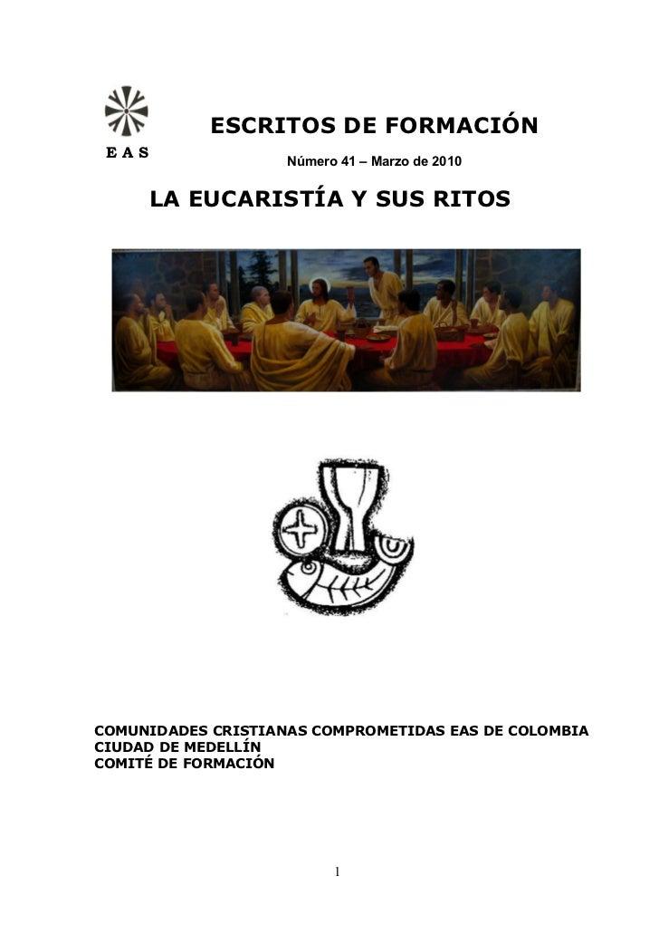 ESCRITOS DE FORMACIÓN EAS                    Número 41 – Marzo de 2010       LA EUCARISTÍA Y SUS RITOSCOMUNIDADES CRISTIAN...