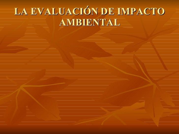 La evaluación de impacto ambiental