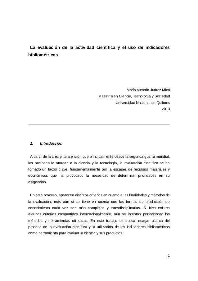 La evaluación de la actividad científica y el uso de indicadoresbibliométricos                                            ...
