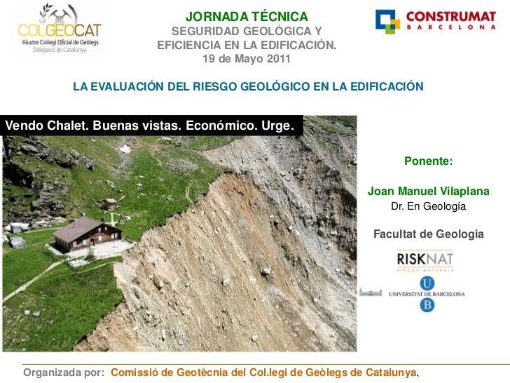JORNADA TÉCNICA                             SEGURIDAD GEOLÓGICA Y                           EFICIENCIA EN LA EDIFICACIÓN. ...