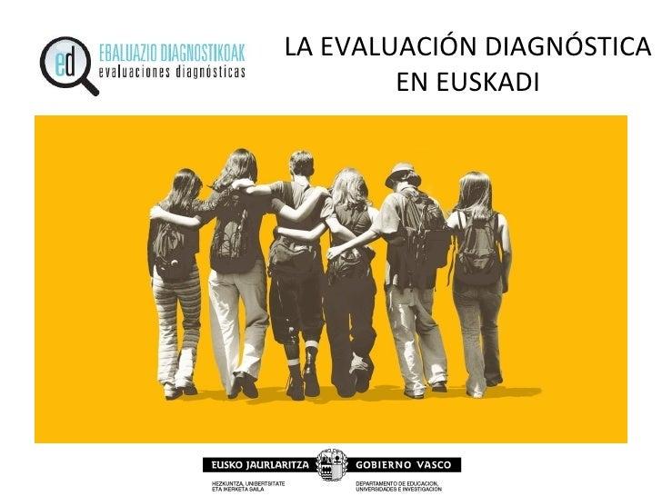 La Evaluación Diagnóstica En Euskadi