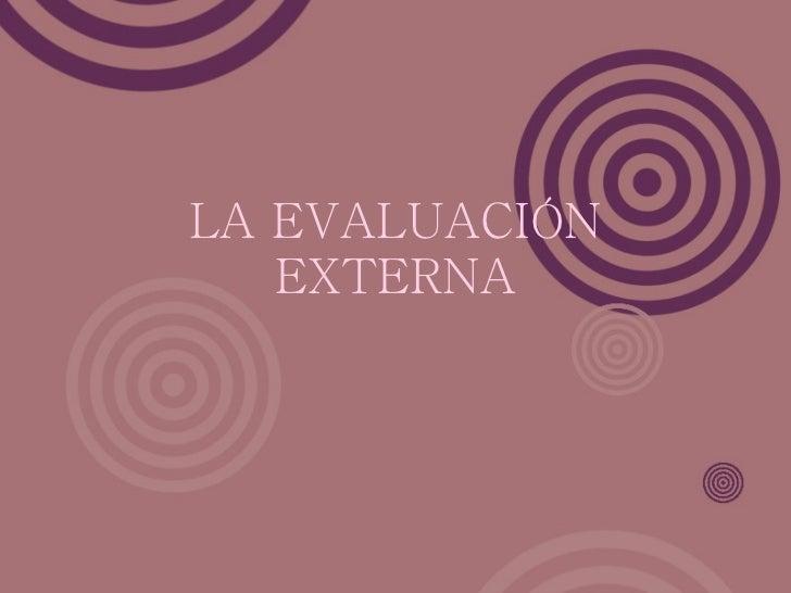 LA EVALUACIÓN EXTERNA