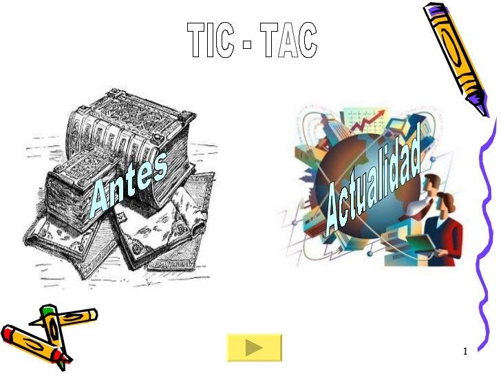 TIC - TAC Antes Actualidad