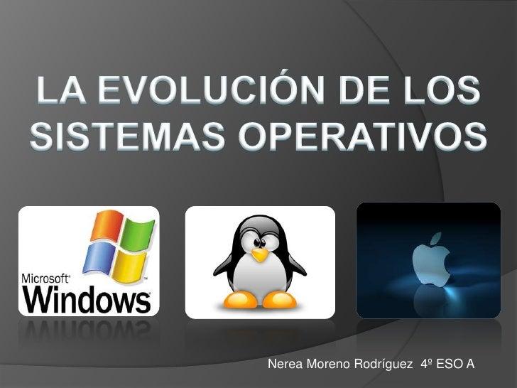 La evolución de los sistemas operativos.