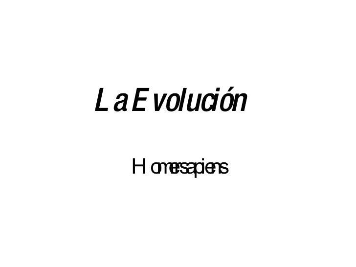 La   Evolución Homersapiens