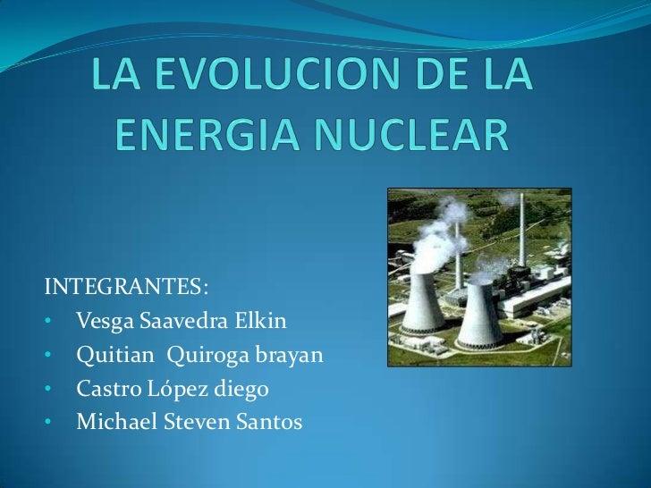 INTEGRANTES:• Vesga Saavedra Elkin• Quitian Quiroga brayan• Castro López diego• Michael Steven Santos