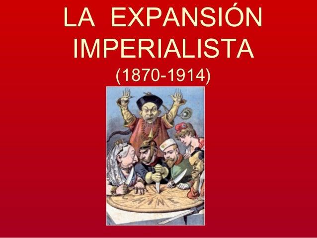 LA EXPANSIÓN IMPERIALISTA (1870-1914)