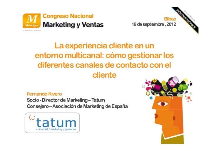Bilbao                                                19 de septiembre , 2012         La experiencia cliente en un   entor...