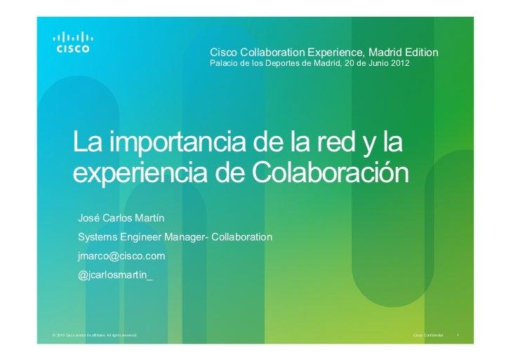 Cisco Collaboration Experience, Madrid Edition                                                           Palacio de los De...