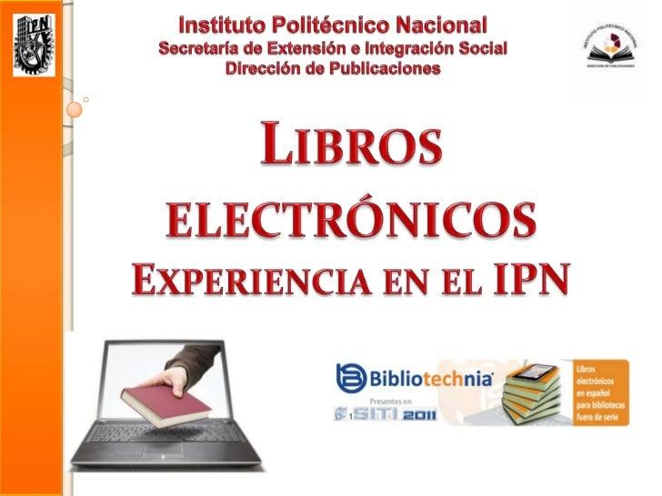 Instituto Politécnico Nacional<br />Secretaría de Extensión e Integración Social<br />Dirección de Publicaciones<br />Libr...
