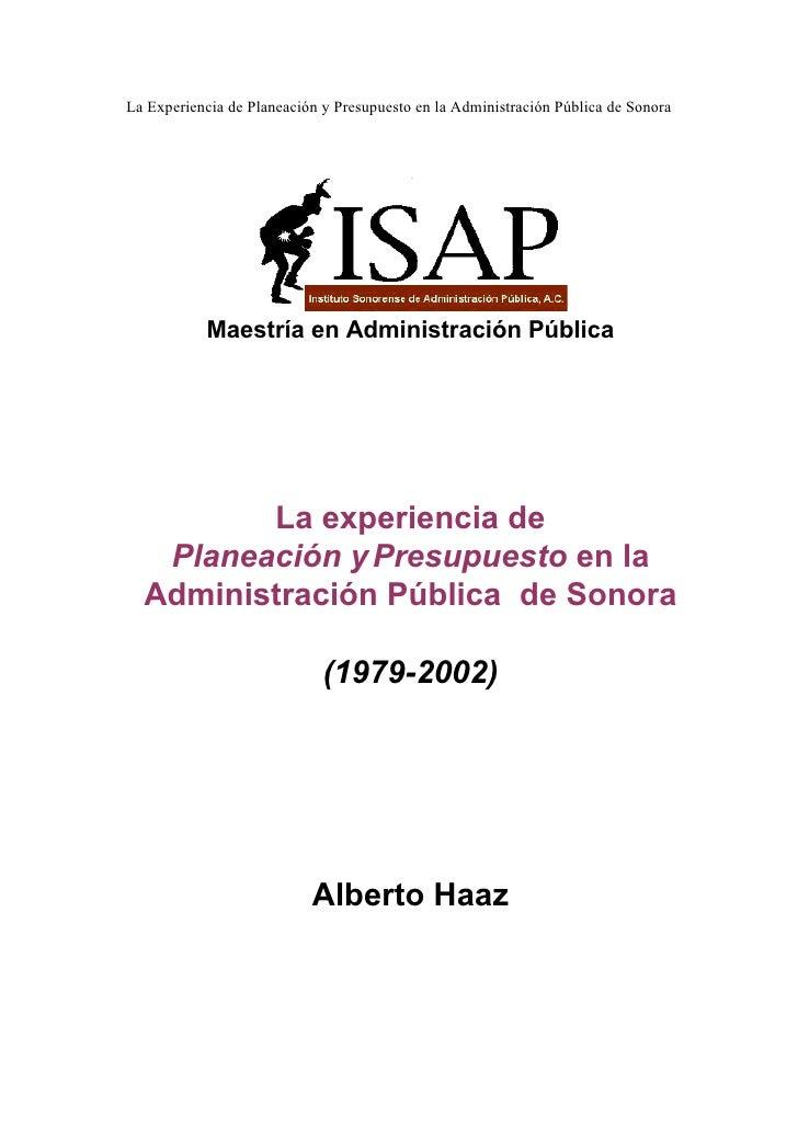 La Experiencia de Planeación y Presupuesto en la Administración Pública de Sonora                Maestría en Administració...