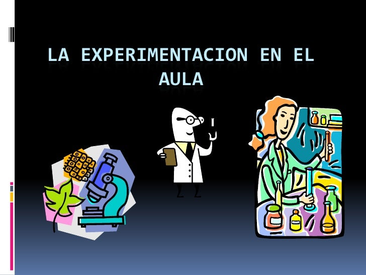 La experimentacion en el aula