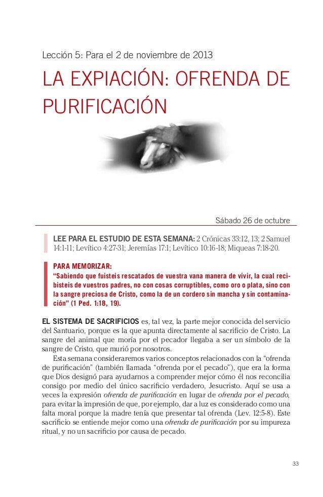Lección 5: Para el 2 de noviembre de 2013  LA EXPIACIÓN: OFRENDA DE PURIFICACIÓN  Sábado 26 de octubre LEE PARA EL ESTUDIO...