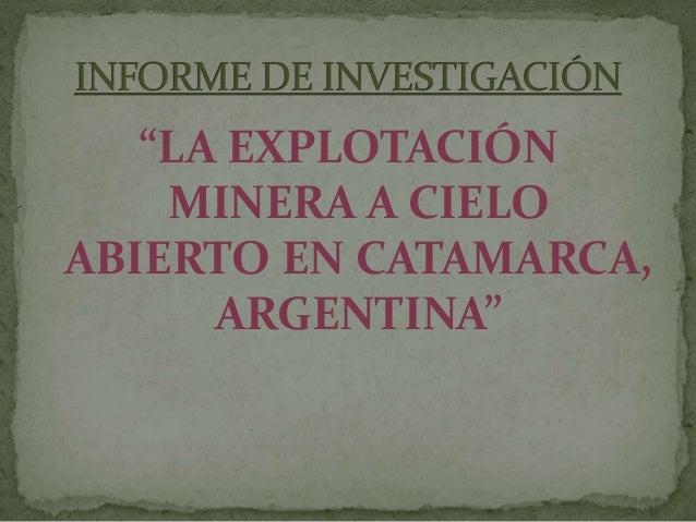 """""""LA EXPLOTACIÓN MINERA A CIELO ABIERTO EN CATAMARCA, ARGENTINA"""""""
