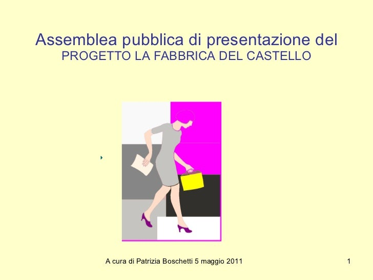 Assemblea pubblica di presentazione del PROGETTO LA FABBRICA DEL CASTELLO
