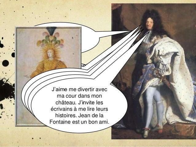 Comme un    boss. Je suis né à Saint-Germain-en-Laye le 5  septembre 1638,  Pourquoi un   Comme le       J'aime la diverti...
