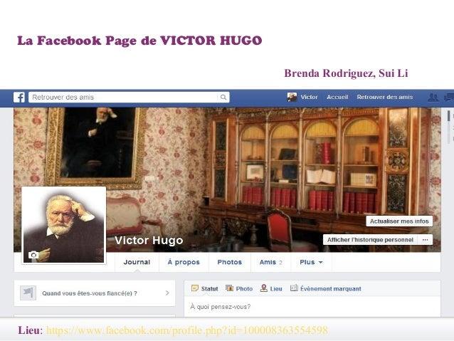 点 此 添加幻灯副击 处 标题 La Facebook Page de VICTOR HUGO Brenda Rodriguez, Sui Li Lieu: https://www.facebook.com/profile.php?id=100...