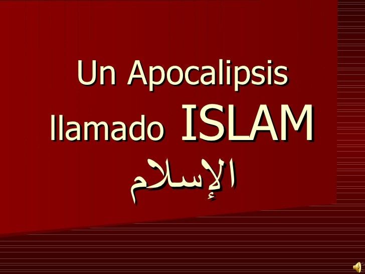 Un Apocalipsis       ISLAM llamado     السلم