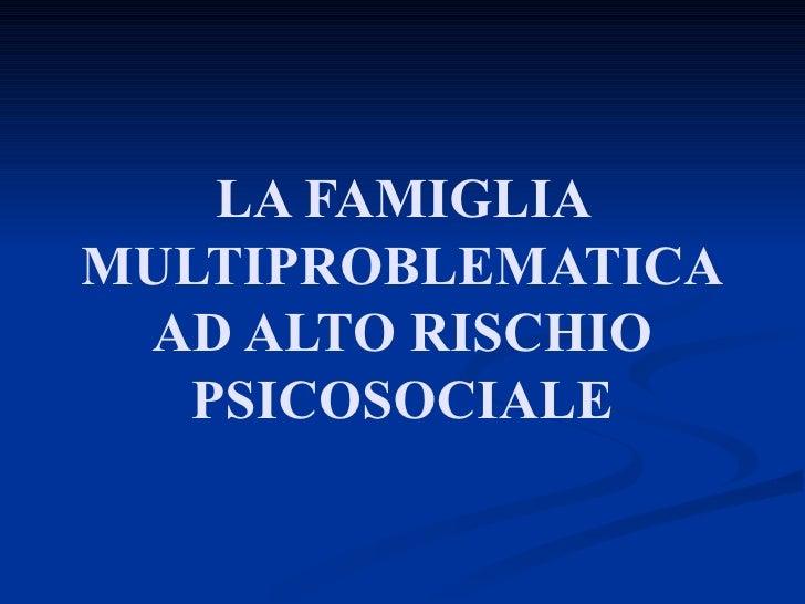 La Famiglia Multiproblematica