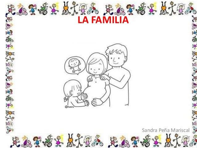 LA FAMILIA Sandra Peña Mariscal