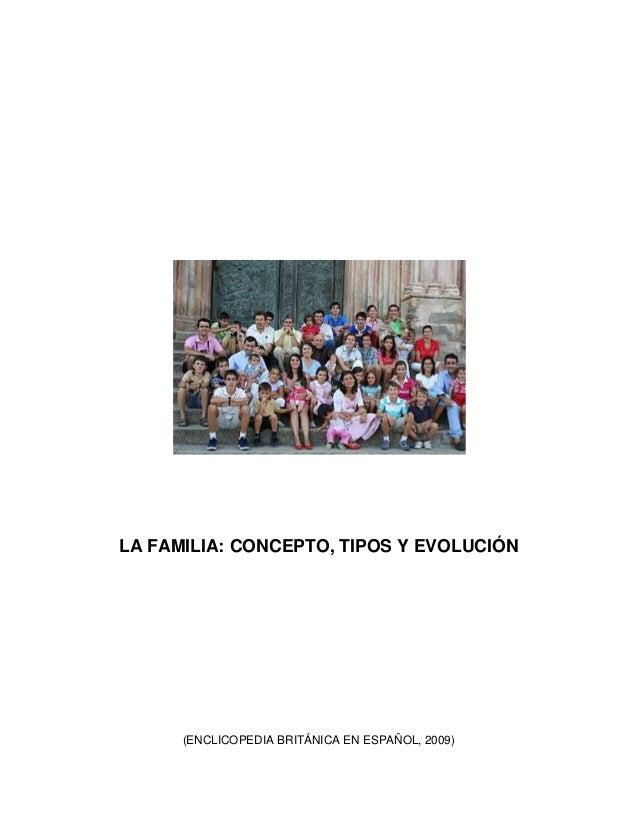 LA FAMILIA: CONCEPTO, TIPOS Y EVOLUCIÓN (ENCLICOPEDIA BRITÁNICA EN ESPAÑOL, 2009)