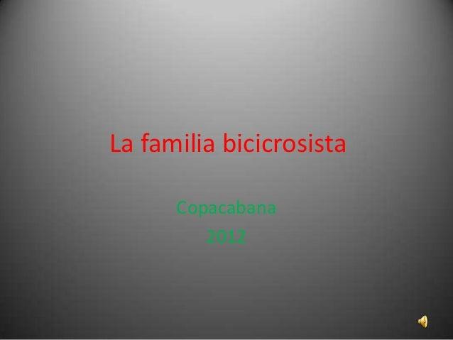 La familia bicicrosista      Copacabana         2012