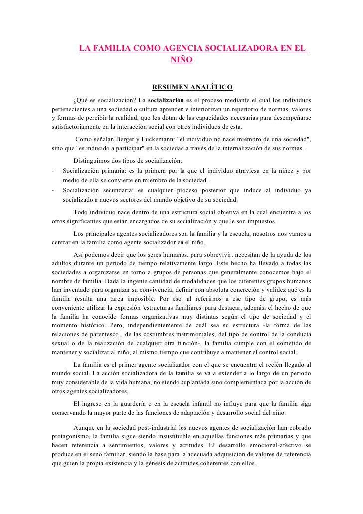 LA FAMILIA COMO AGENCIA SOCIALIZADORA EN EL                           NIÑO                                     RESUMEN ANA...