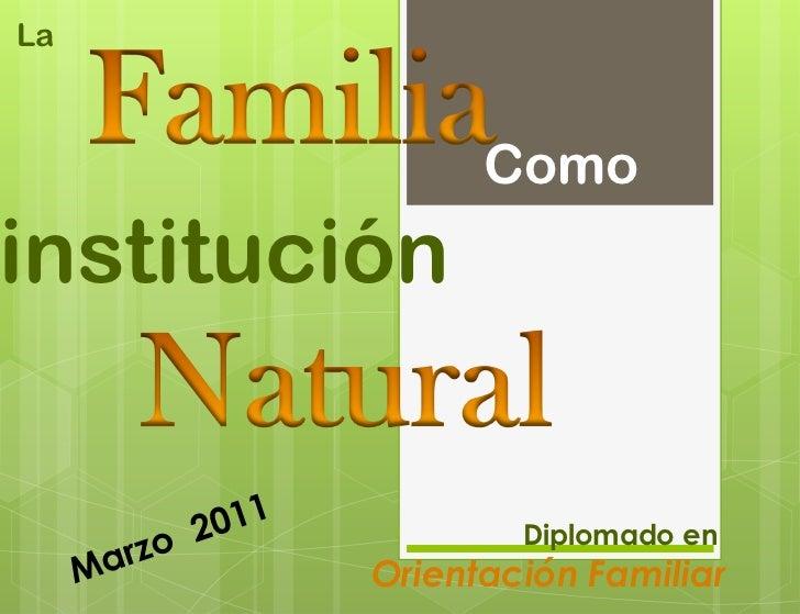 La familia como institución natural 15 mar 2012
