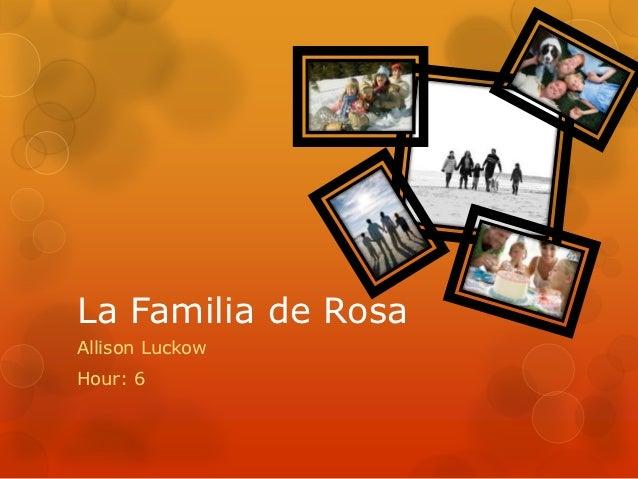 La Familia de RosaAllison LuckowHour: 6