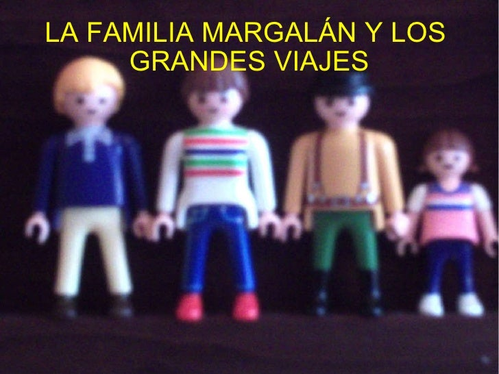 LA FAMILIA MARGALÁN Y LOS  GRANDES VIAJES