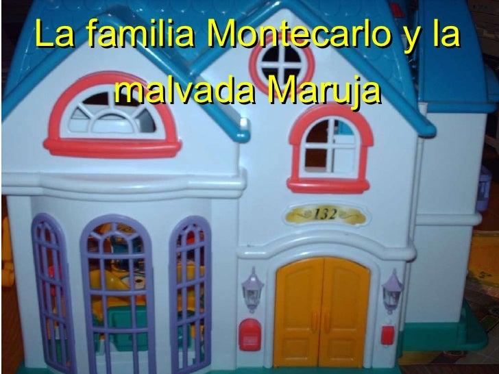 La familia Montecarlo y la malvada Maruja