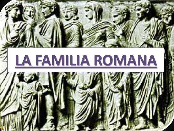 LA FAMILIA ROMANA<br />