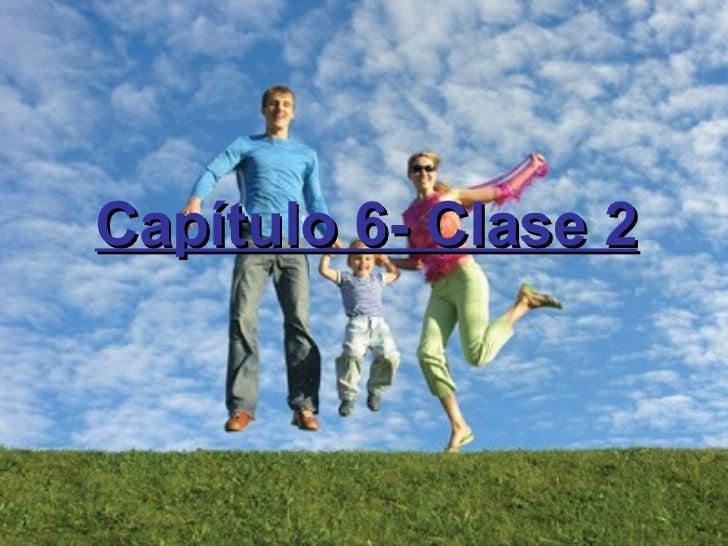 Capítulo 6- Clase 2