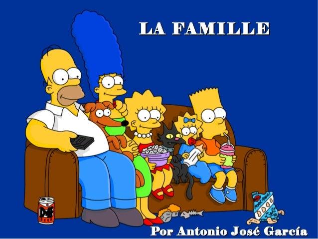 LA FAMILLEPor Antonio José García