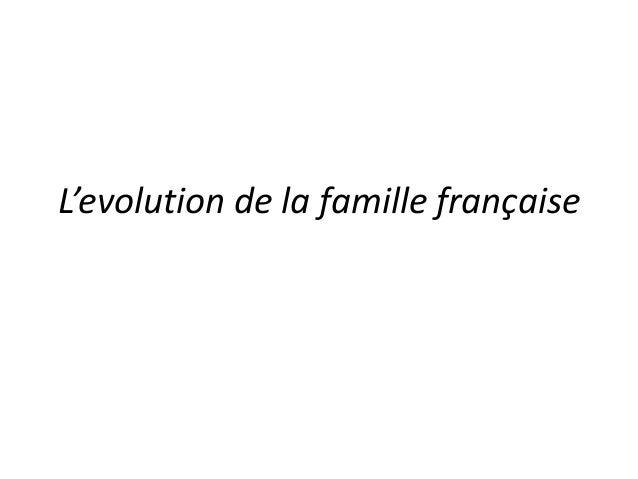 L'evolution de la famille française