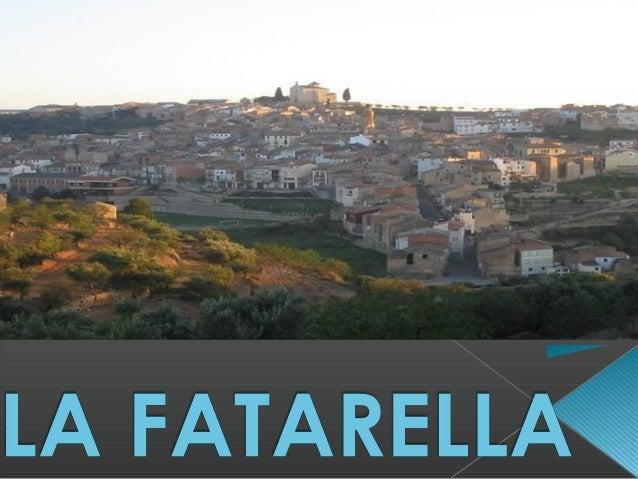  Introducción de La Fatarella  Gastronomía  Turismo  Tradiciones  Clima  Video  Sitio donde he buscado información