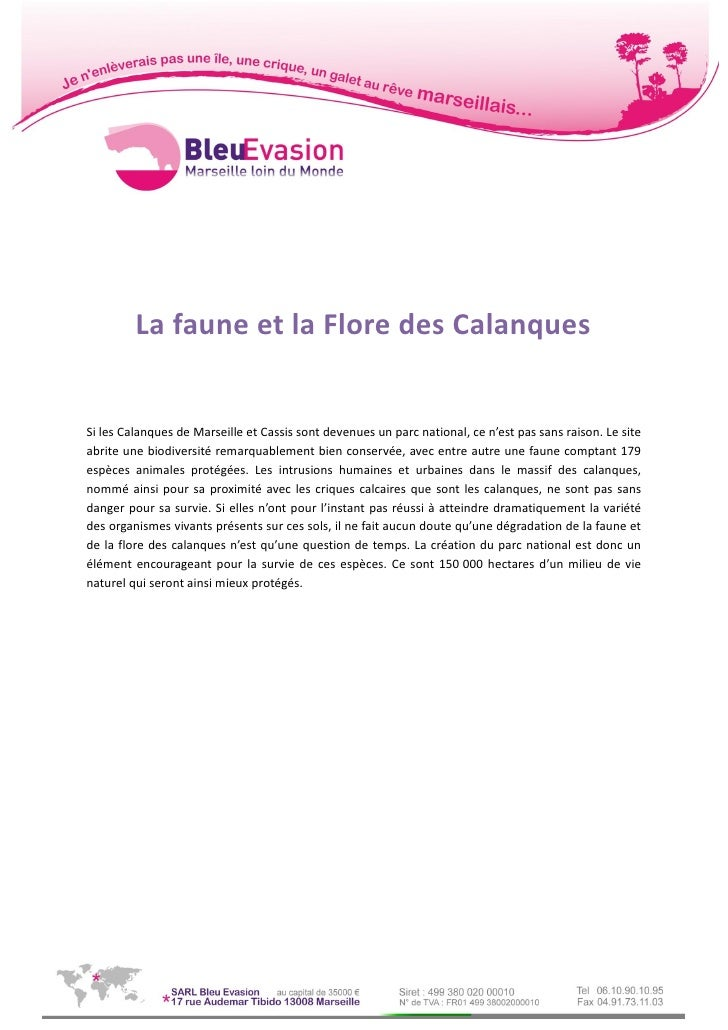 La faune et la Flore des CalanquesSi les Calanques de Marseille et Cassis sont devenues un parc national, ce n'est pas san...