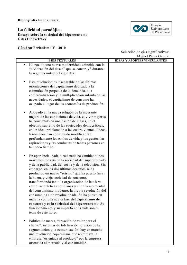 Bibliografía Fundamental  La felicidad paradójica Ensayo sobre la sociedad del hiperconsumo Giles Lipovetzsky  Cátedra: Pe...