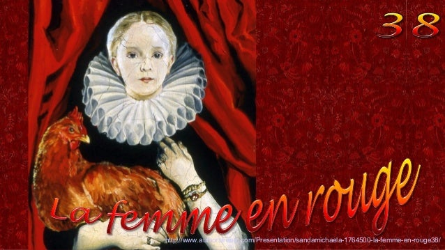 http://www.authorstream.com/Presentation/sandamichaela-1764500-la-femme-en-rouge38/