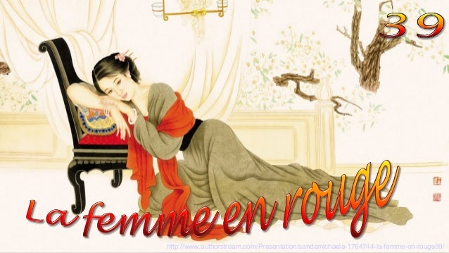 http://www.authorstream.com/Presentation/sandamichaela-1764744-la-femme-en-rouge39/