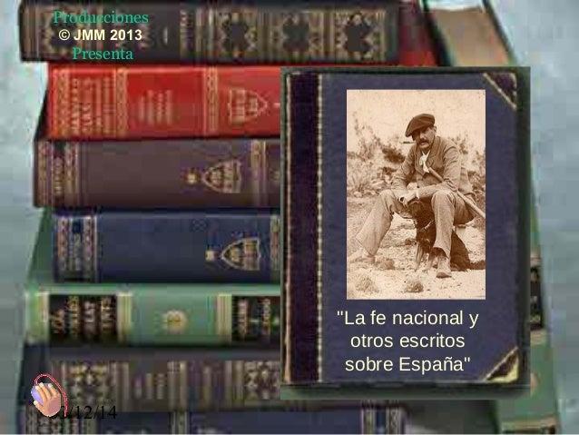 """03/12/14 """"La fe nacional y otros escritos sobre España"""" Producciones © JMM 2013 Presenta"""