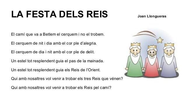 LA FESTA DELS REIS Joan Llongueras  El camí que va a Betlem el cerquem i no el trobem.  El cerquem de nit i dia amb el cor...
