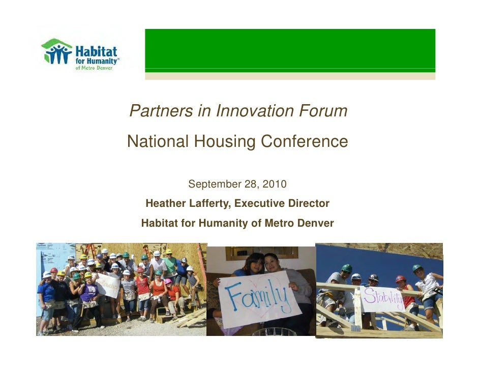 Partners in Innovation Forum National Housing Conference            September 28, 2010   Heather Lafferty, Executive Direc...