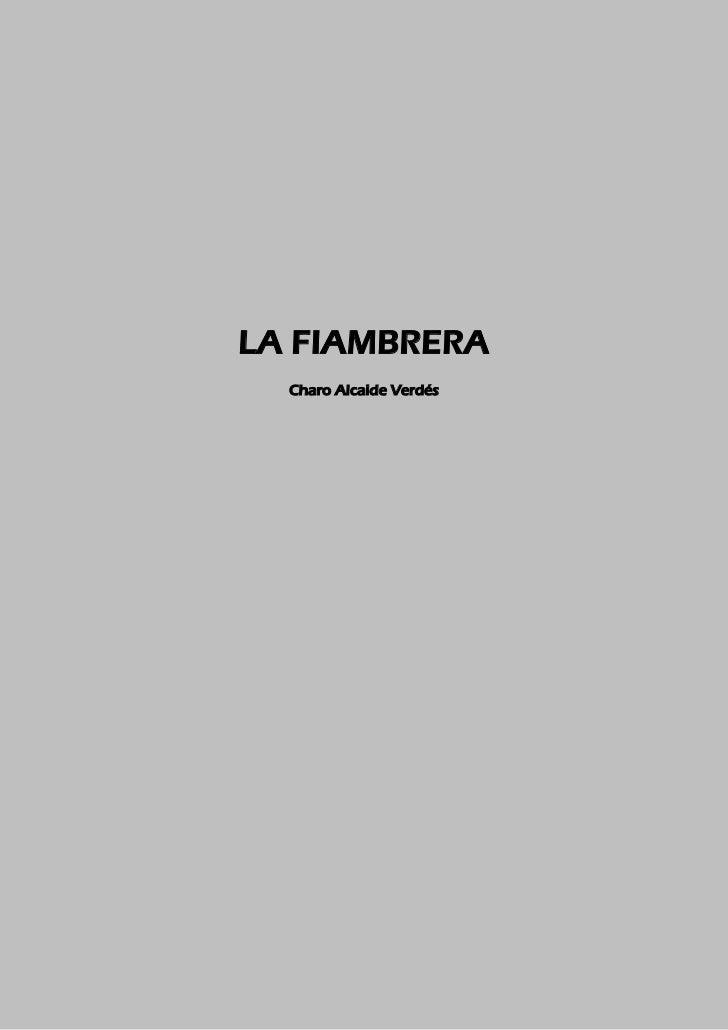 LA FIAMBRERA  Charo Alcaide Verdés