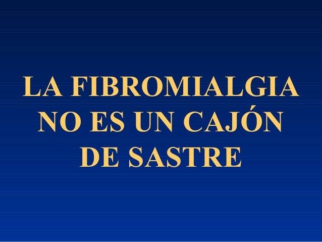 LA FIBROMIALGIA NO ES UN CAJÓN DE SASTRE