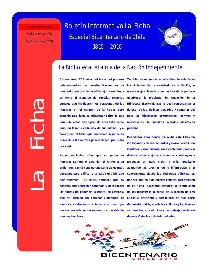 ISSN : 0718-9109      Boletín Informativo La Ficha Volumen 1, nº 5                            Especial Bicentenario de Chi...