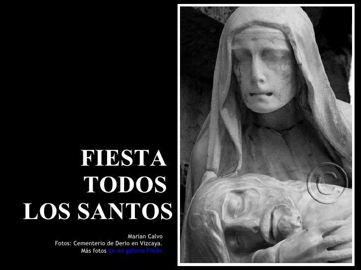 FIESTA  TODOS  LOS SANTOS Marian Calvo Fotos: Cementerio de Derio en Vizcaya. Más fotos  en mi galería Flickr