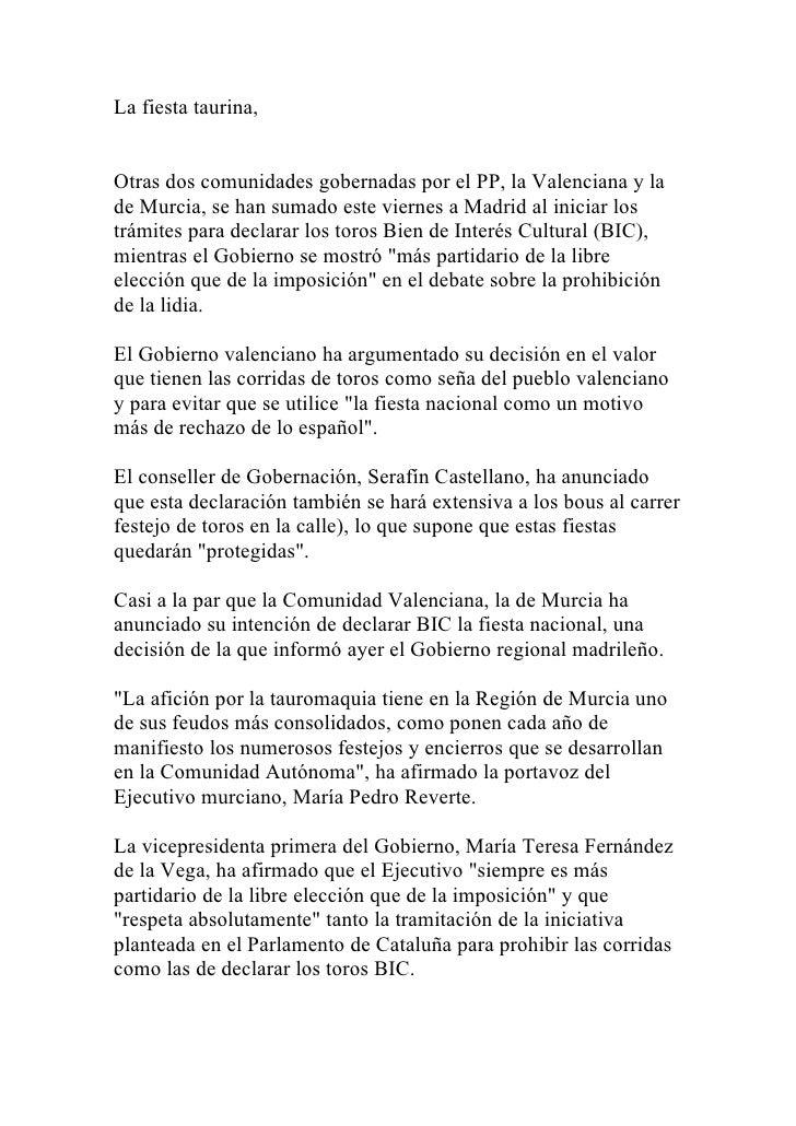 La fiesta taurina,   Otras dos comunidades gobernadas por el PP, la Valenciana y la de Murcia, se han sumado este viernes ...